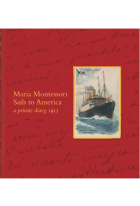 Maria Montessori Sails to America, a private diary, 1913