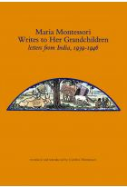 Maria Montessori Writes to Her Grandchildren, letters from India, 1939-1946
